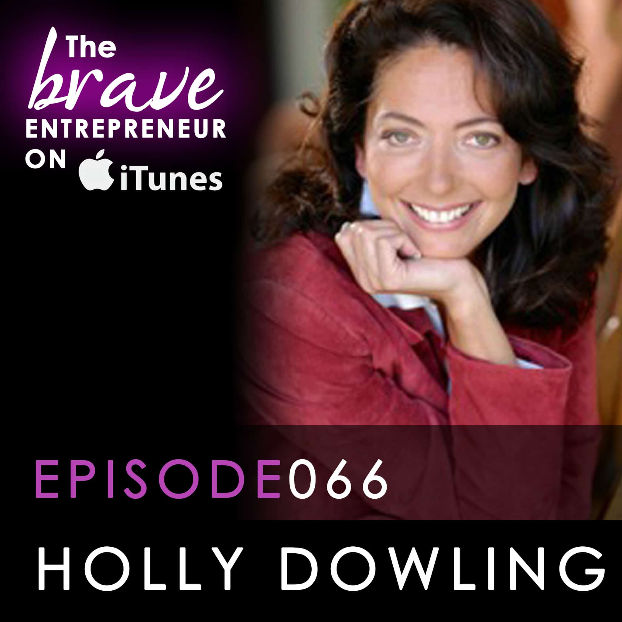 "Holly Dowling guest appearance on ""The Brave Entrepreneur"""
