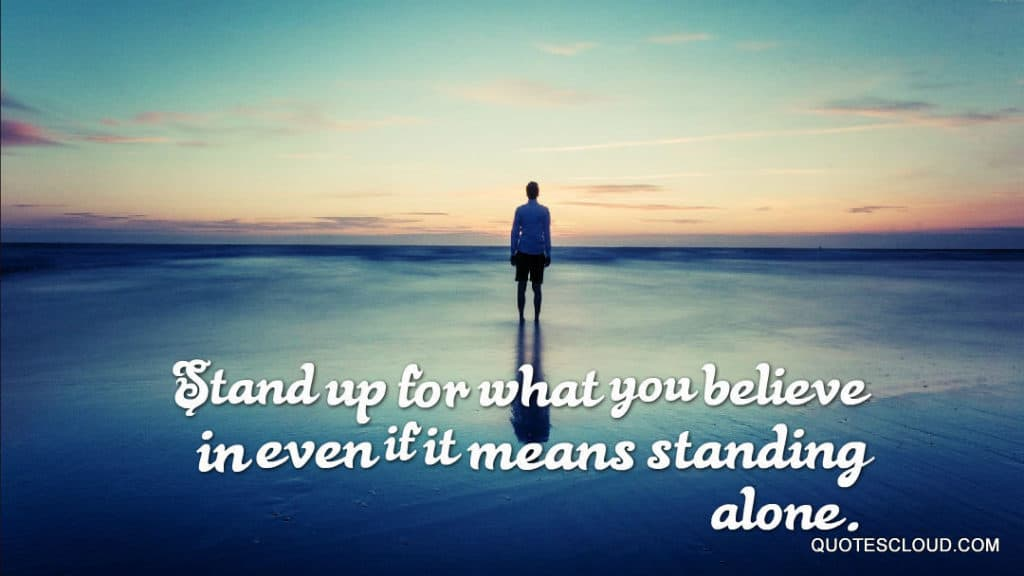 Stand Up for What You Stand For