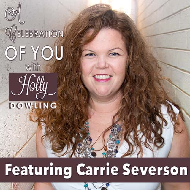 32 Carrie Severson – Using Her Voice to Create Awareness