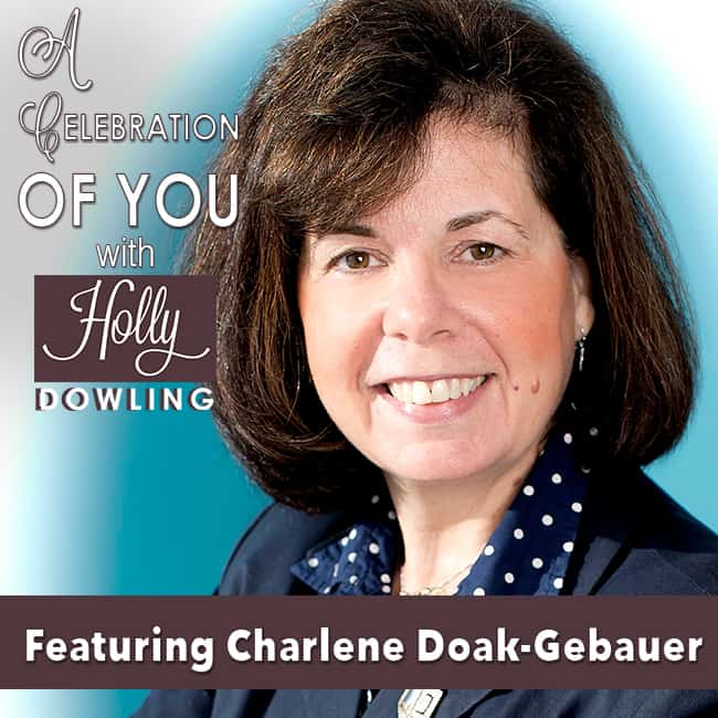 34 Charlene Doak Gebauer – How Awareness Can Change and Save a Life