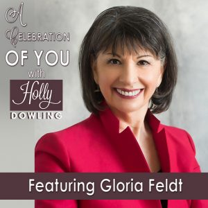 Gloria Feldt on Celebrate You with Holly Dowling