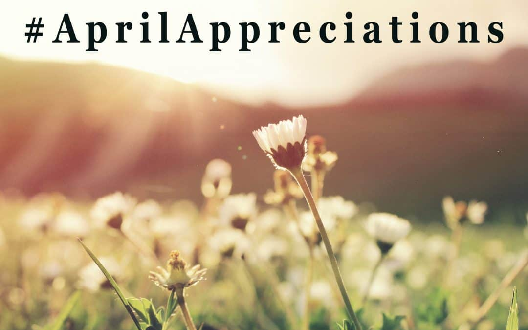 #AprilAppreciations: April 17, 2017