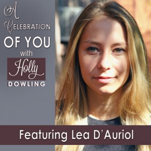 Lea D'Auriol on A Celebration of You with Holly Dowling