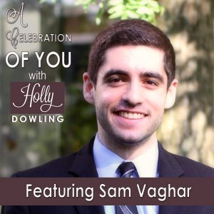 Sam Vaghar on A Celebration of You with Holly Dowling