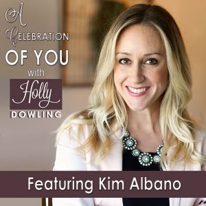 Kim Albano on A Celebration of You with Holly Dowling