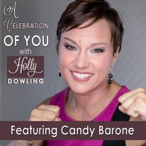 Candy Barone on A Celebration of You with Holly Dowling