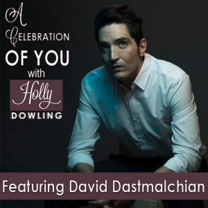 David Dastmalchian on A Celebration of You with Holly Dowling