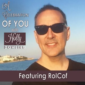 RolCof on A Celebration of You with Holly Dowling