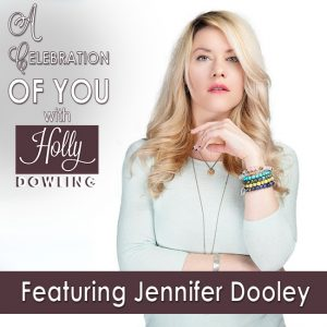 Jennifer Dooley on A Celebration of You with Holly Dowling