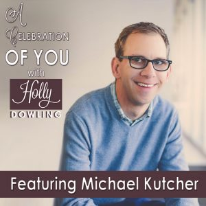 Michael Kutcher on A Celebration of You with Holly Dowling