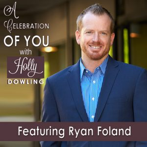 Ryan Foland on A Celebration of You with Holly Dowling
