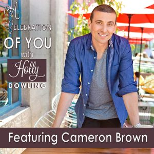 Cameron Brown on A Celebration of You with Holly Dowling