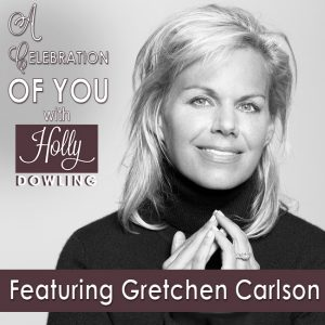 Gretchen Carlson on A Celebration of You with Holly Dowling