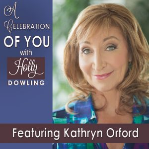 Kathryn Orford on A Celebration of You with Holly Dowling