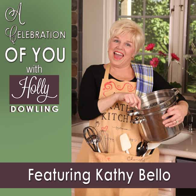 75 Kathy Bello – A Recipe for Living