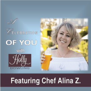 100 Chef Alina Z. ~ Take your passion and make it happen
