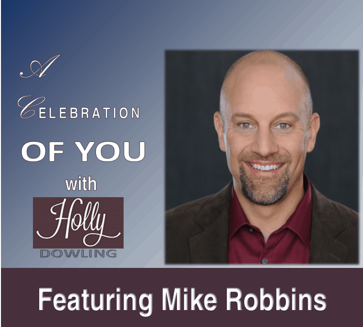 "108 ~ Mike Robbins ""It takes courage in life to show up and be ourselves."""
