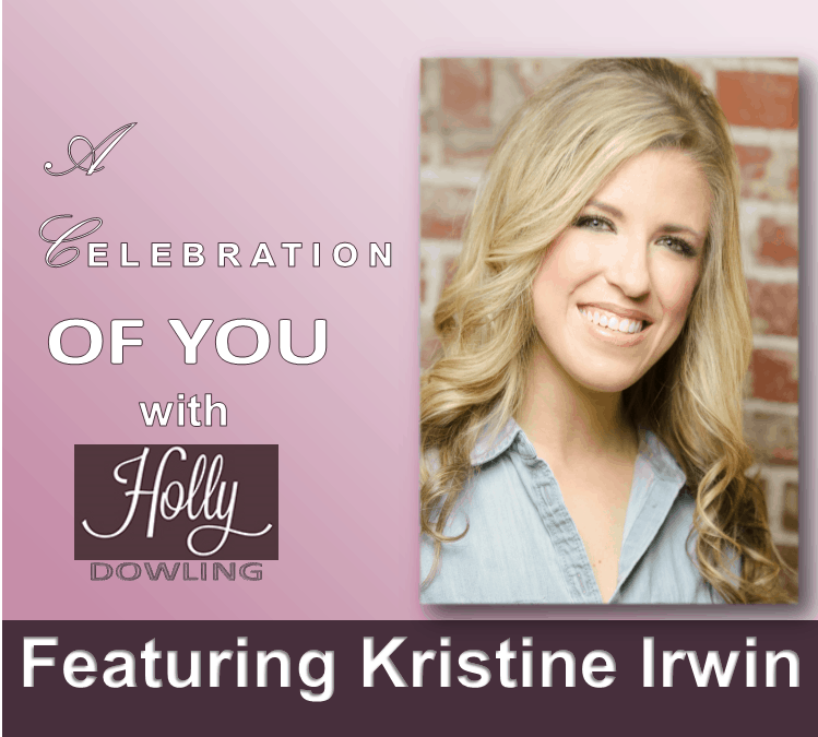 """110 ~ Kristine Irwin """"All you need is you."""""""
