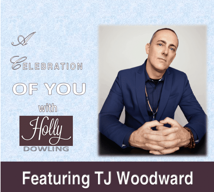 """113 TJ Woodward ~ """"Proactively listen to that inner voice."""""""