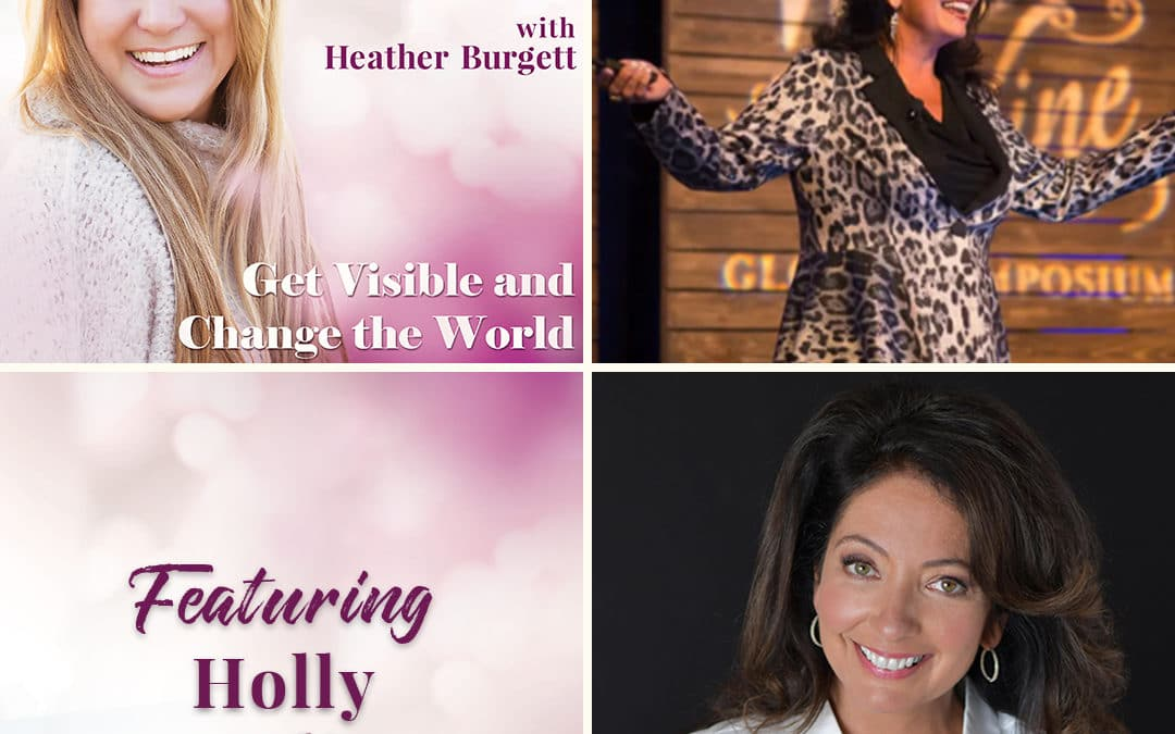 HOLLY DOWLING: INSPIRING HEARTS & MINDS AROUND THE WORLD THRU KEYNOTE SPEAKING