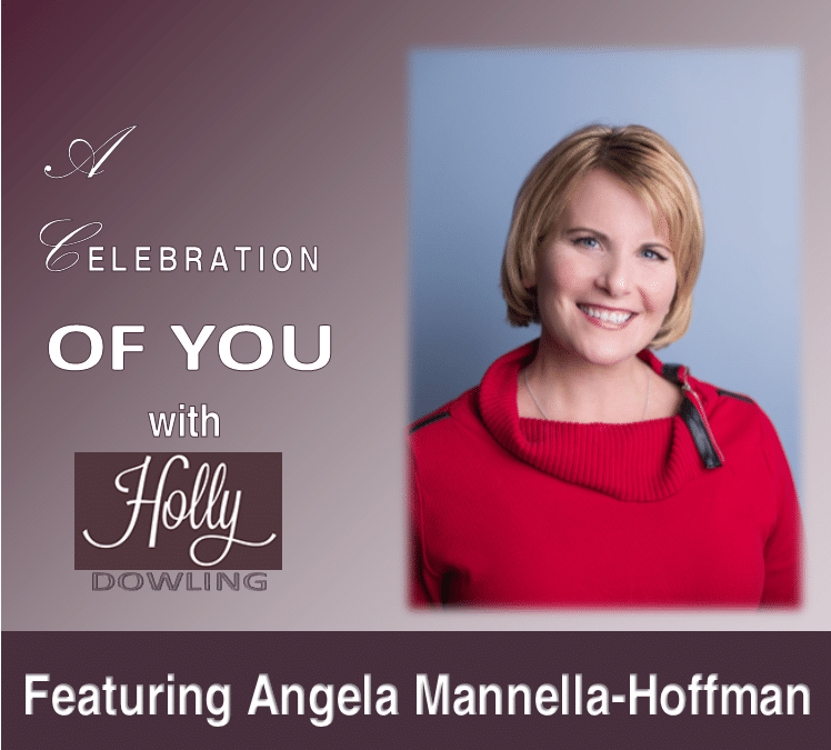 "126 Angela Mannella-Hoffman ~ ""Do not be afraid to be special."""